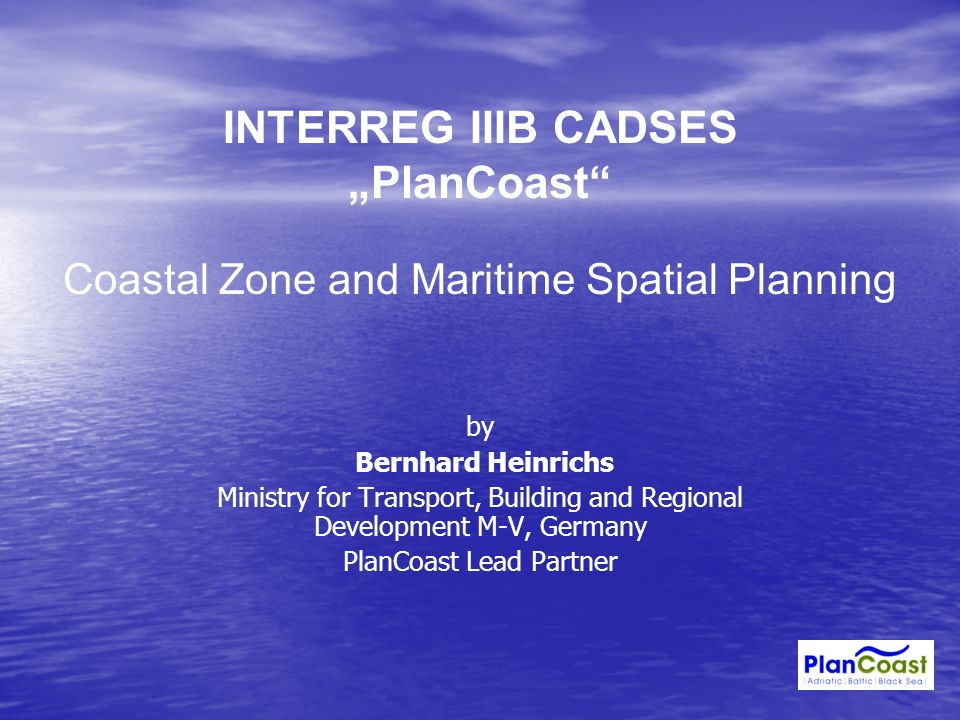 "INTERREG IIIB CADSES ""PlanCoast Coastal Zone and Maritime Spatial Planning"