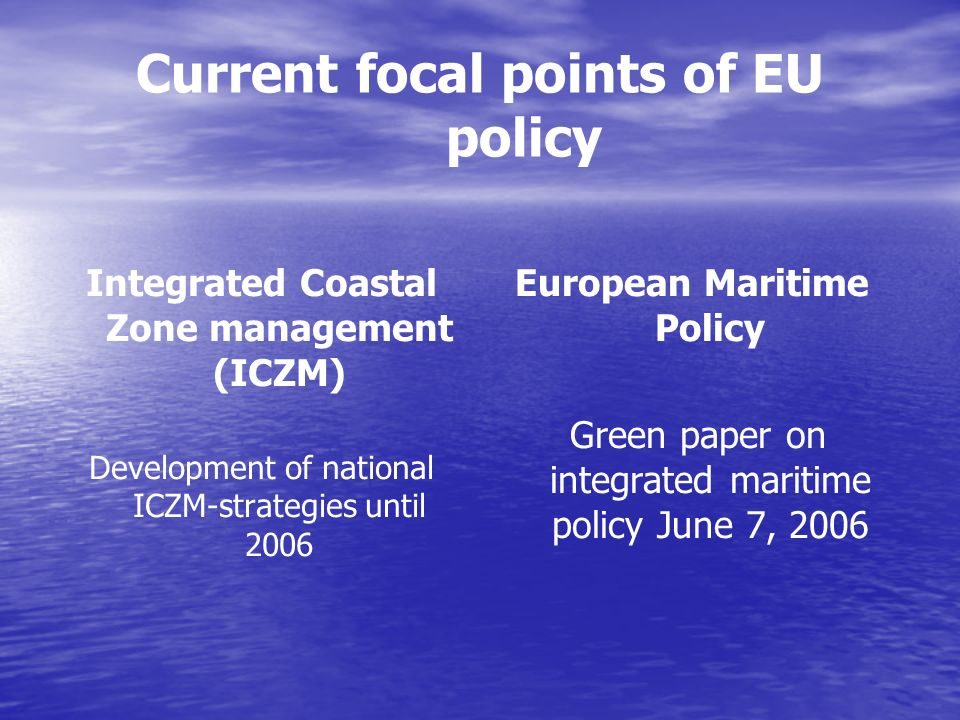 Current focal points of EU policy