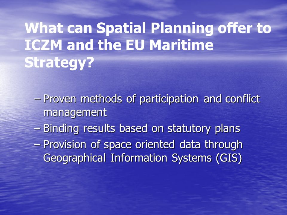 What can Spatial Planning offer to ICZM and the EU Maritime Strategy