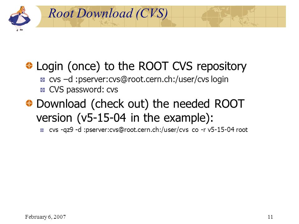 Root Download (CVS) Login (once) to the ROOT CVS repository