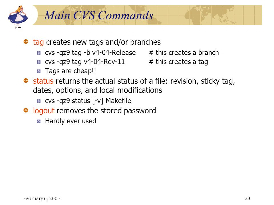 Main CVS Commands tag creates new tags and/or branches