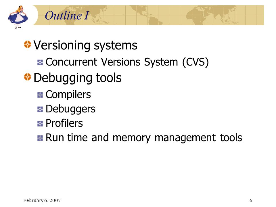 Outline I Versioning systems Debugging tools
