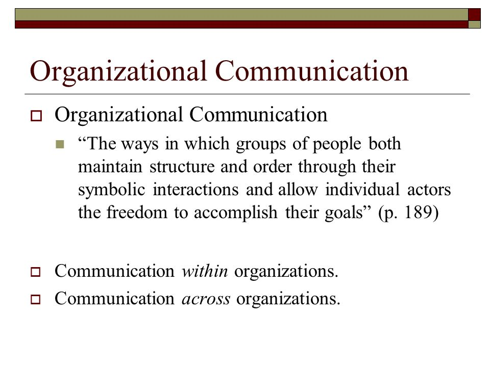 why is organizational communication considered multifaceted Organization is going (mission), and why the organization exists (vision and purpose) the metaphor helps to create answers to these questions and bring clarity to the concepts.