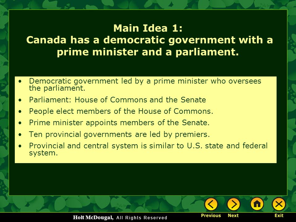 Main Idea 1: Canada has a democratic government with a prime minister and a parliament.
