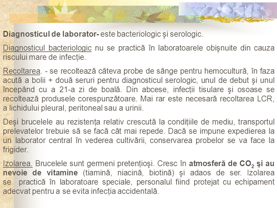 Diagnosticul de laborator- este bacteriologic şi serologic.