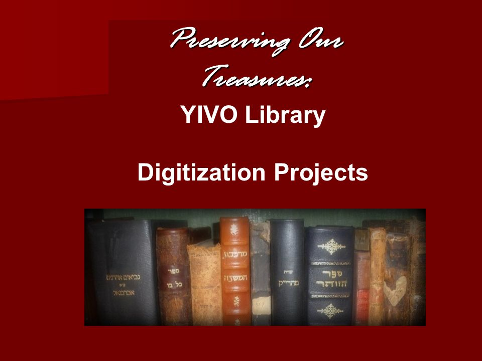 Preserving Our Treasures: Digitization Projects