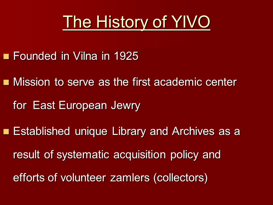The History of YIVO Founded in Vilna in 1925