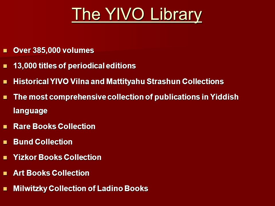 The YIVO Library Over 385,000 volumes