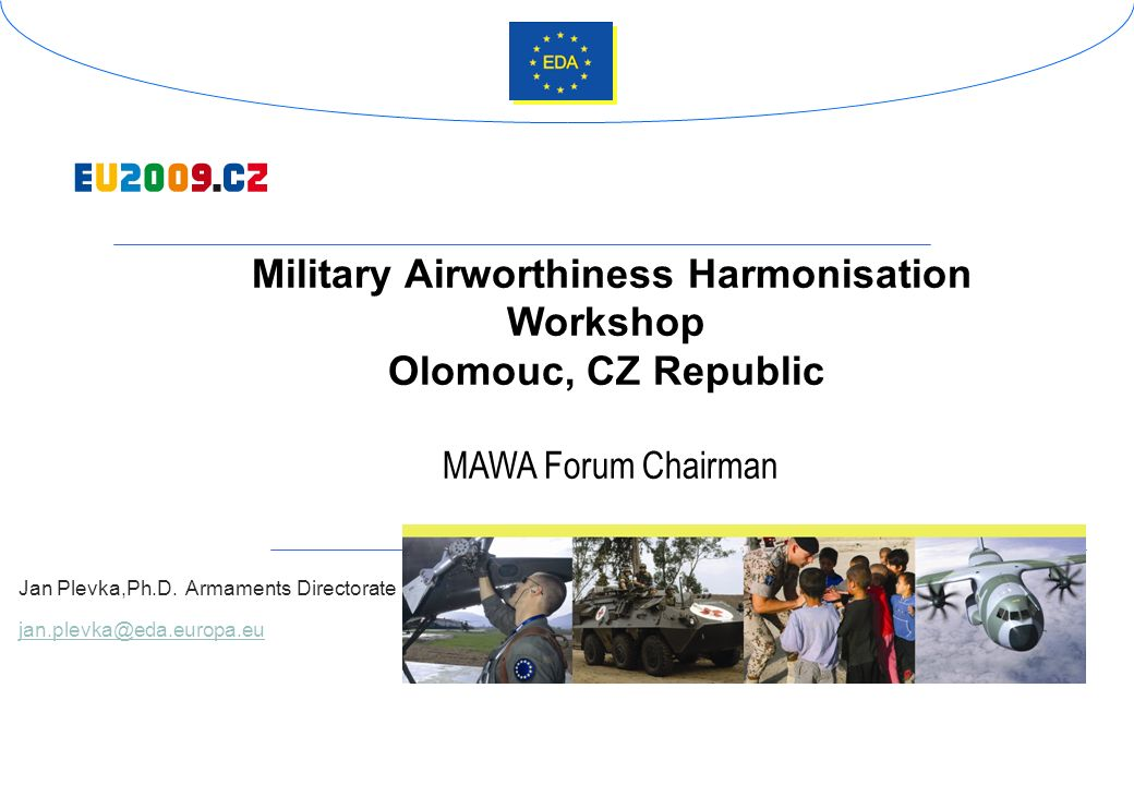 Military Airworthiness Harmonisation Workshop Olomouc, CZ Republic