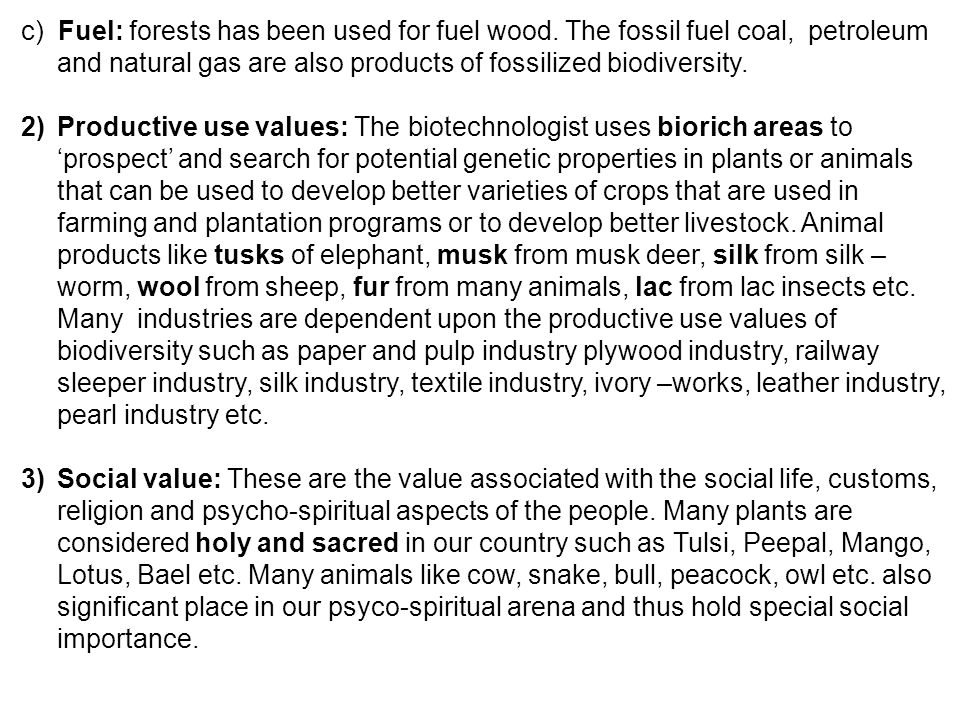 c) Fuel: forests has been used for fuel wood