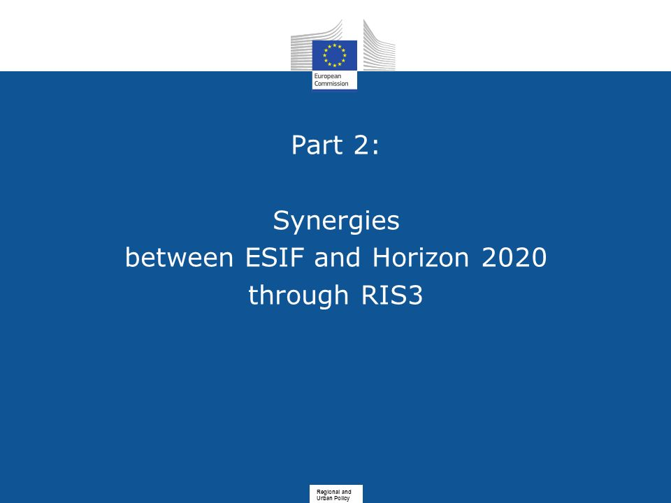 Part 2: Synergies between ESIF and Horizon 2020 through RIS3