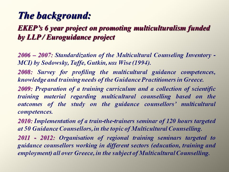 The background: EKEP's 6 year project on promoting multiculturalism funded by LLP / Euroguidance project.