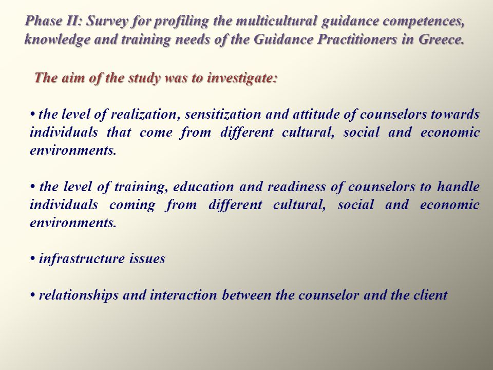 Phase II: Survey for profiling the multicultural guidance competences, knowledge and training needs of the Guidance Practitioners in Greece.