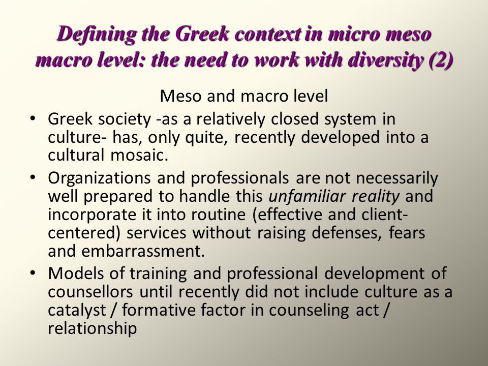 Defining the Greek context in micro meso macro level: the need to work with diversity (2)