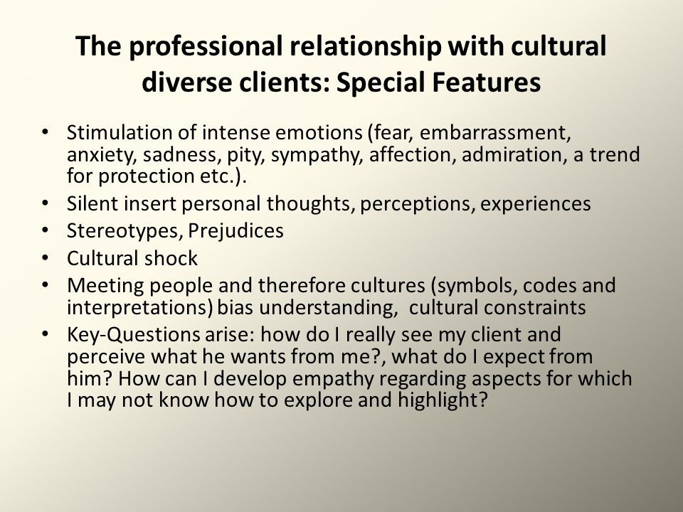 The professional relationship with cultural diverse clients: Special Features