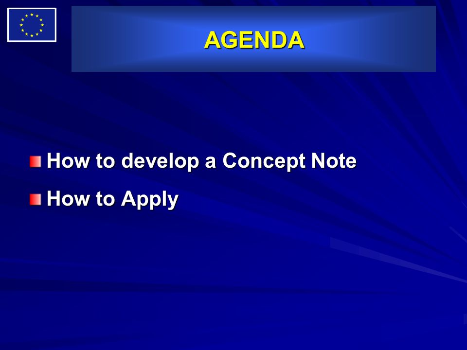 AGENDA How to develop a Concept Note How to Apply 35