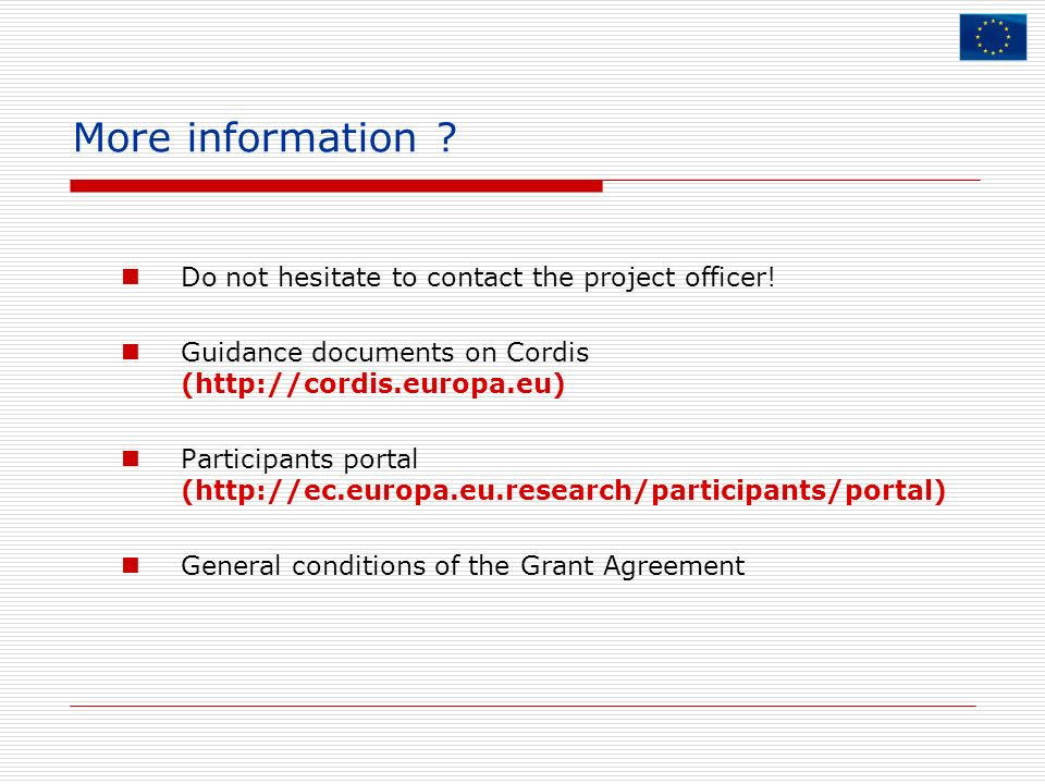 More information Do not hesitate to contact the project officer!