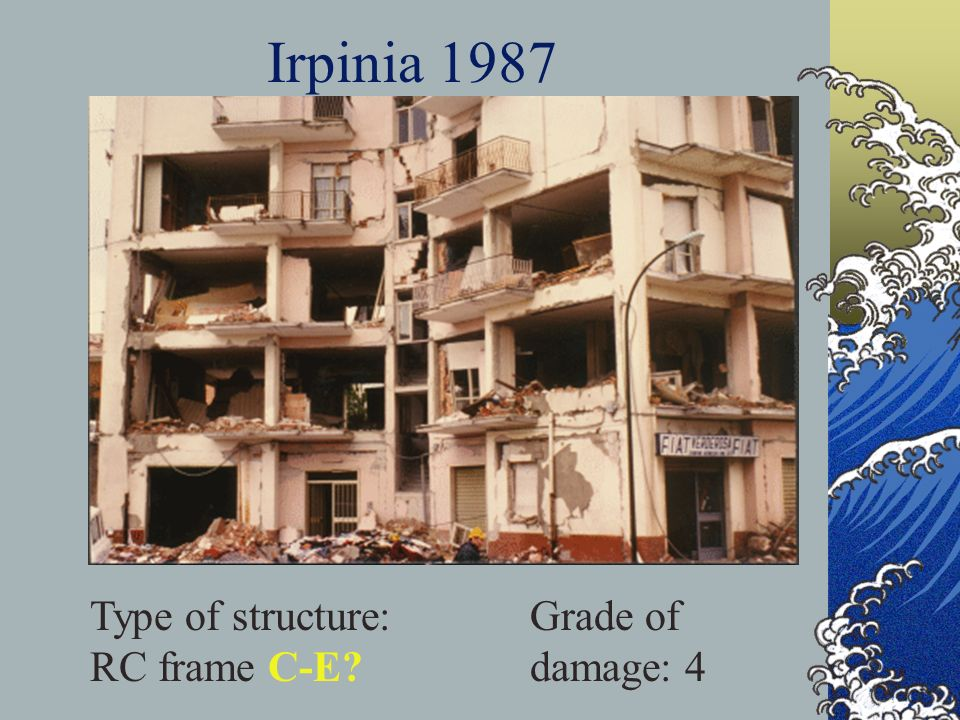 Irpinia 1987 Type of structure: RC frame C-E Grade of damage: 4