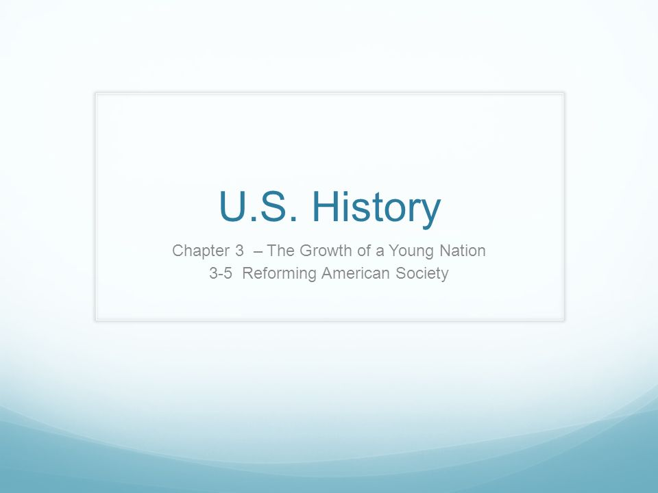 U.S. History Chapter 3 – The Growth of a Young Nation