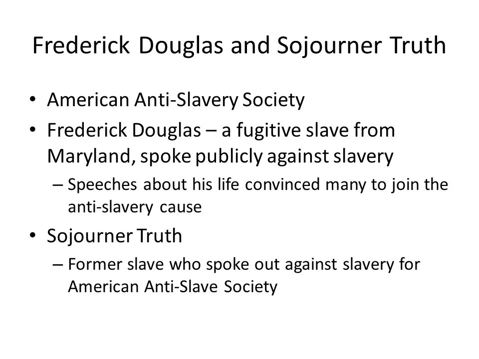 Frederick Douglas and Sojourner Truth