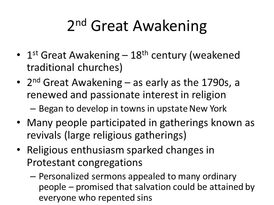 2nd Great Awakening 1st Great Awakening – 18th century (weakened traditional churches)