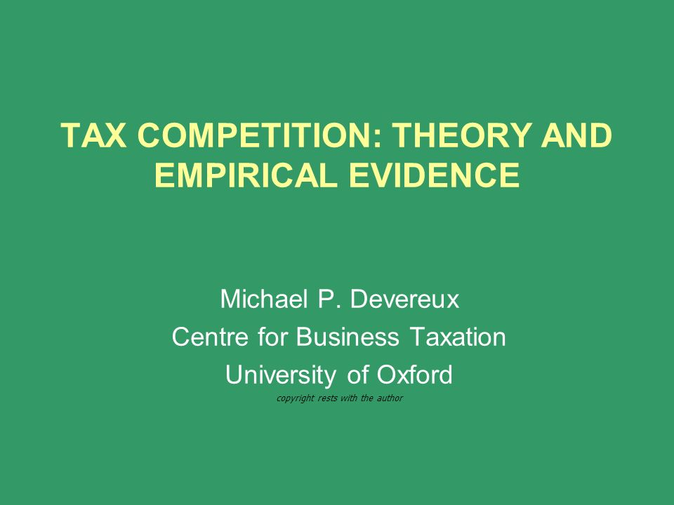 TAX COMPETITION: THEORY AND EMPIRICAL EVIDENCE