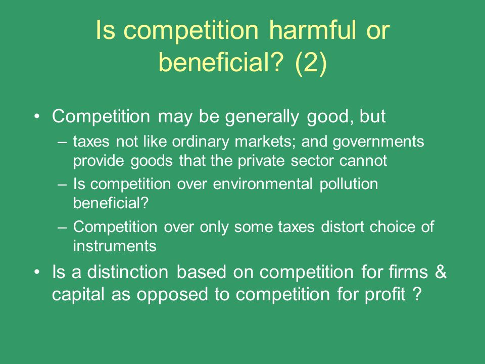 Is competition harmful or beneficial (2)