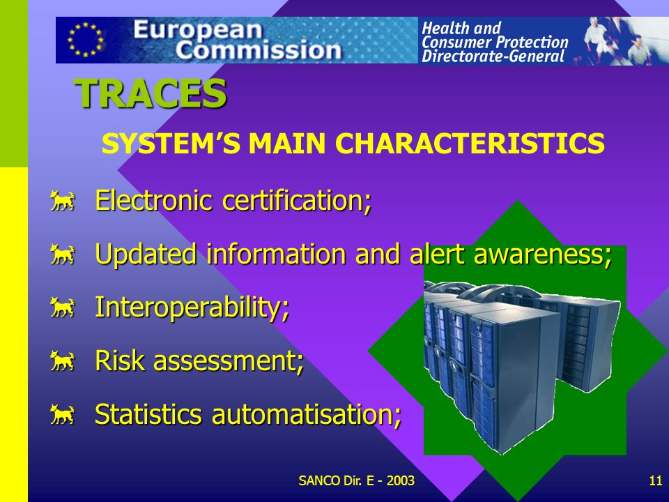 TRACES SYSTEM'S MAIN CHARACTERISTICS Electronic certification;