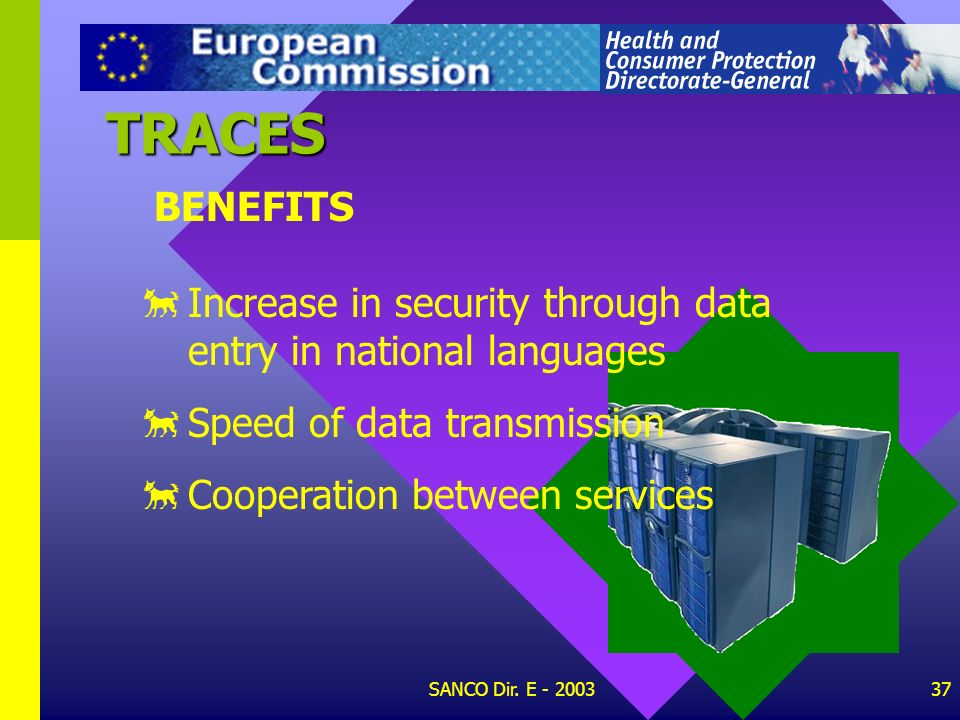 TRACES BENEFITS. Increase in security through data entry in national languages. Speed of data transmission.