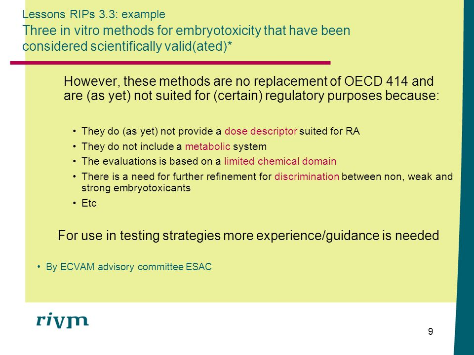 Lessons RIPs 3.3: example Three in vitro methods for embryotoxicity that have been considered scientifically valid(ated)*