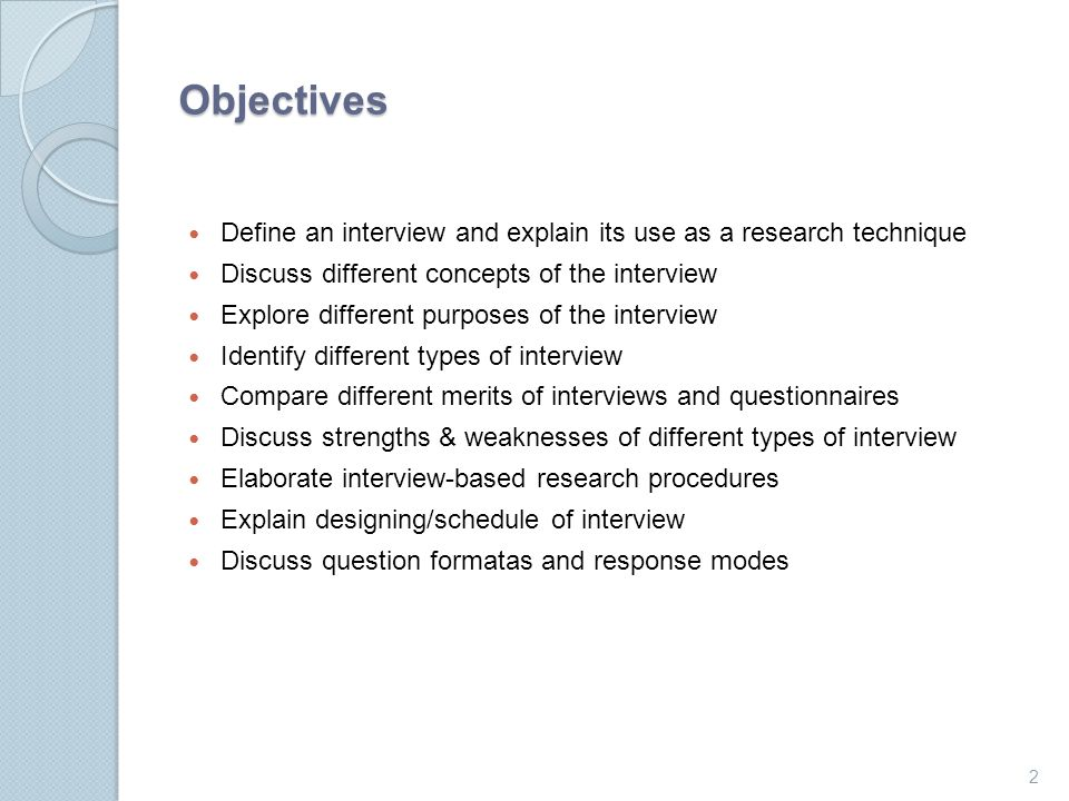 objectives define an interview and explain its use as a research technique discuss different concepts