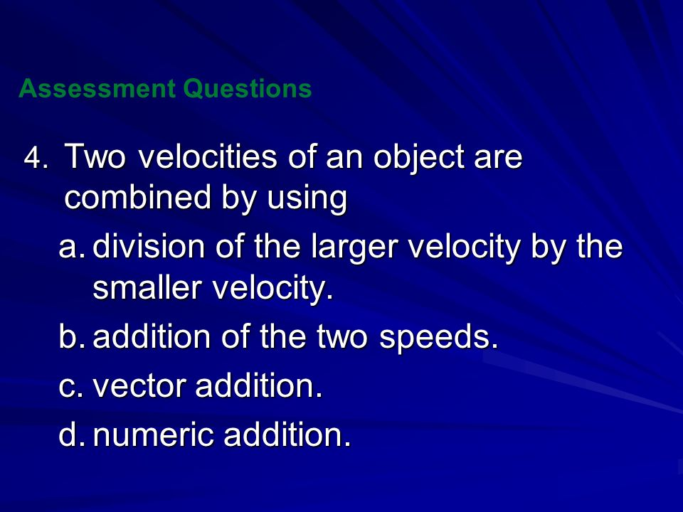 Two velocities of an object are combined by using