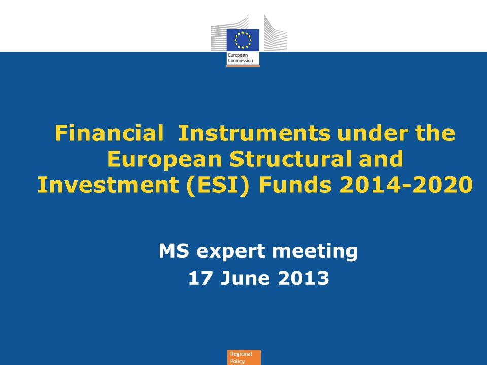 Financial Instruments under the European Structural and Investment (ESI) Funds