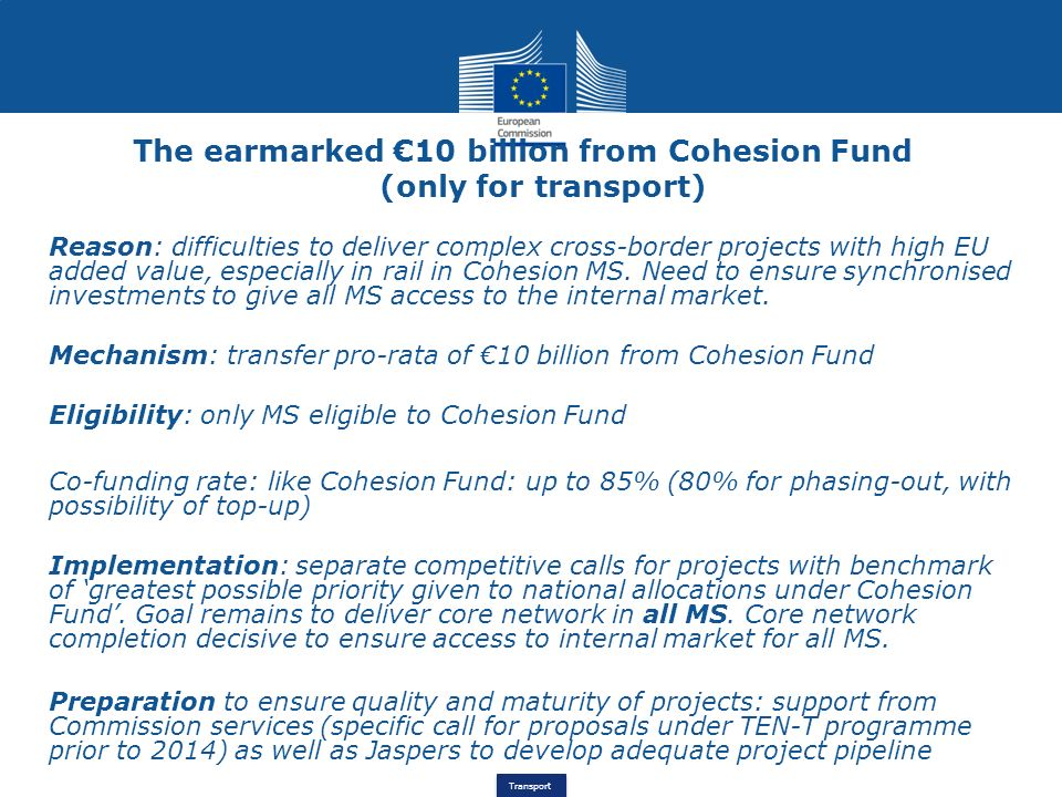 The earmarked €10 billion from Cohesion Fund (only for transport)