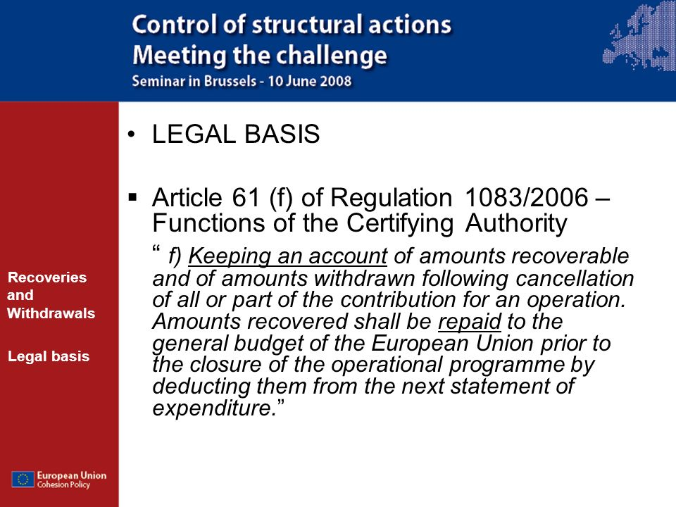LEGAL BASIS Article 61 (f) of Regulation 1083/2006 – Functions of the Certifying Authority.