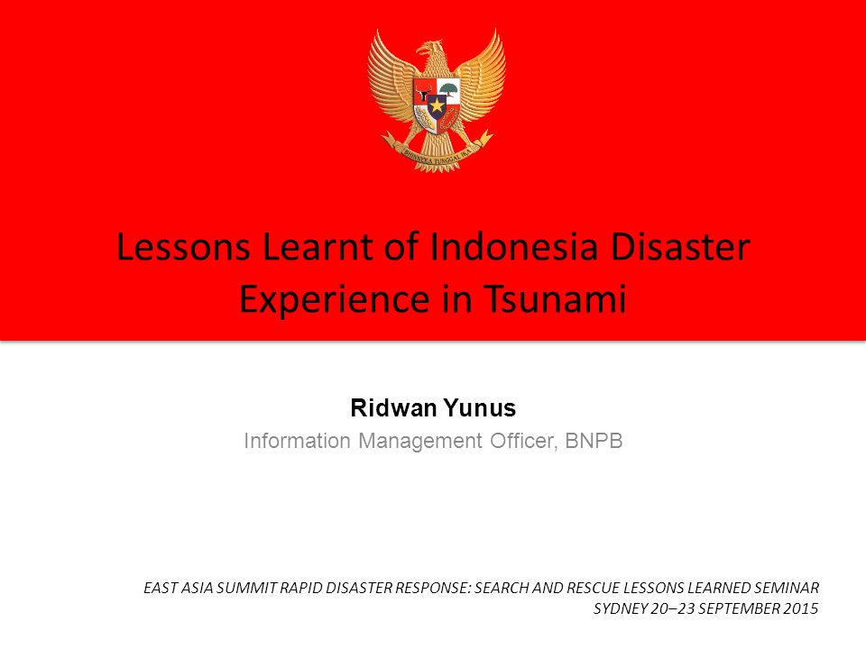 Lessons Learnt of Indonesia Disaster Experience in Tsunami