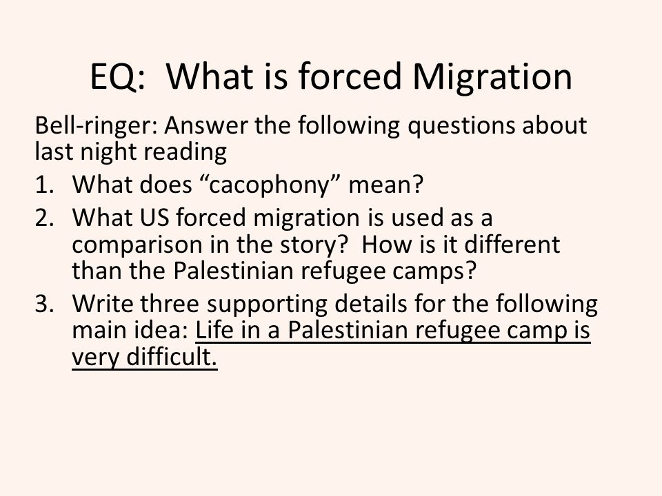 EQ: What is forced Migration