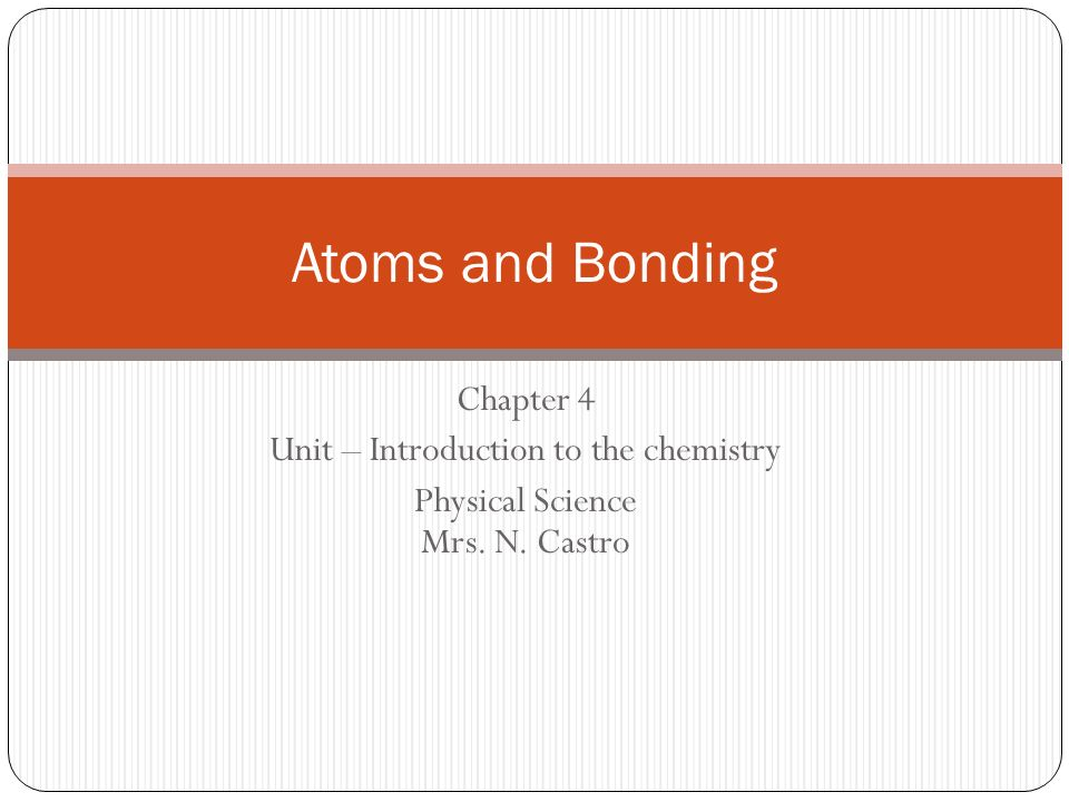 Atoms And Bonding Chapter 4 Unit Introduction To The