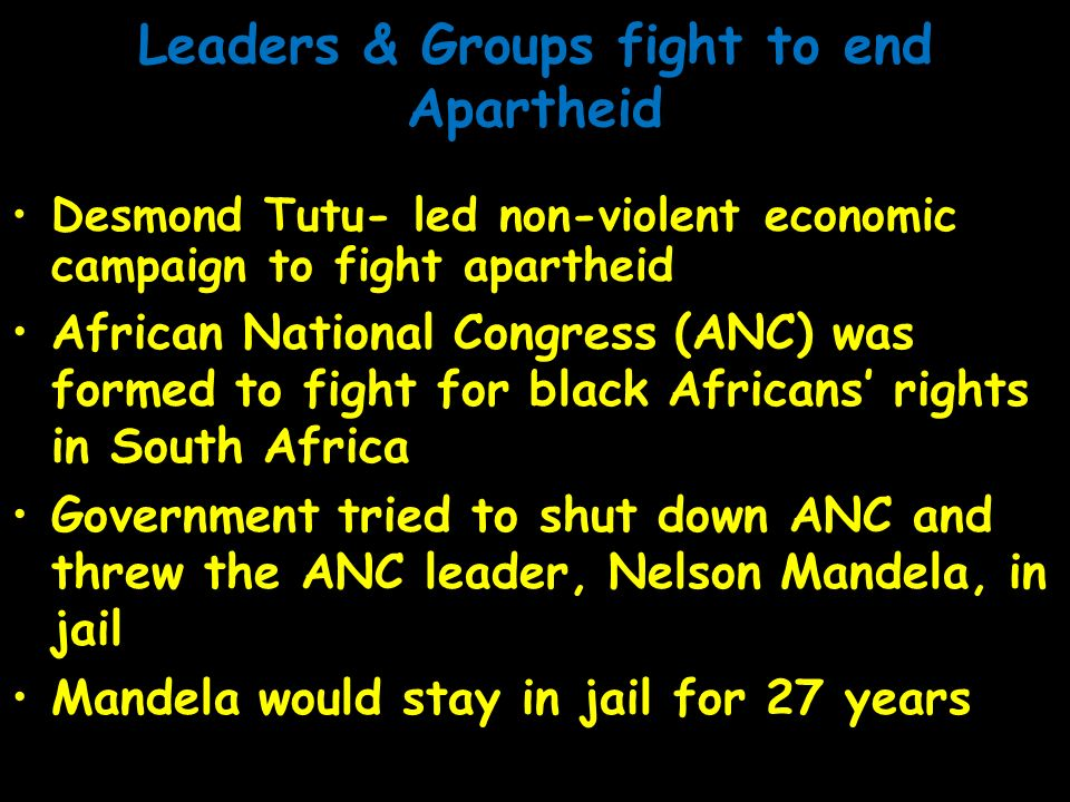 Leaders & Groups fight to end Apartheid