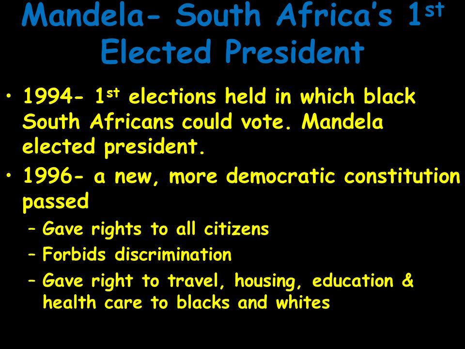 Mandela- South Africa's 1st Elected President