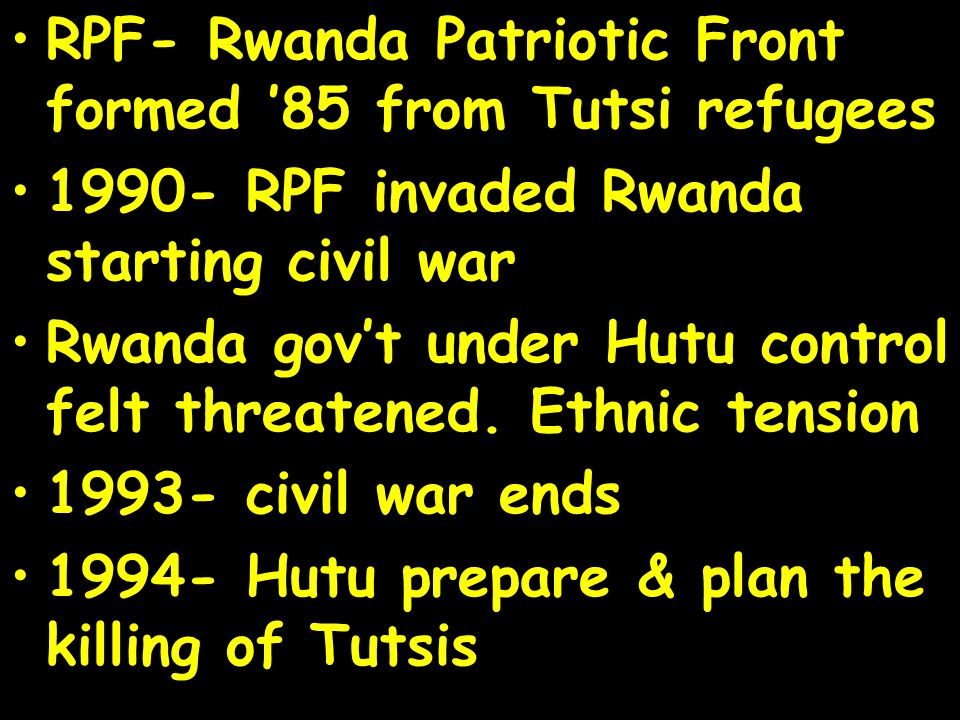 RPF- Rwanda Patriotic Front formed '85 from Tutsi refugees