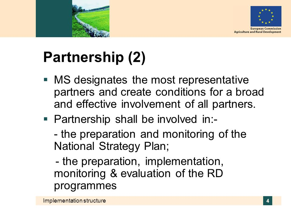 Partnership (2) MS designates the most representative partners and create conditions for a broad and effective involvement of all partners.