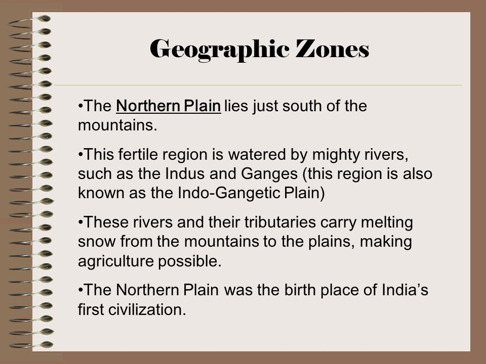 Geographic Zones The Northern Plain lies just south of the mountains.