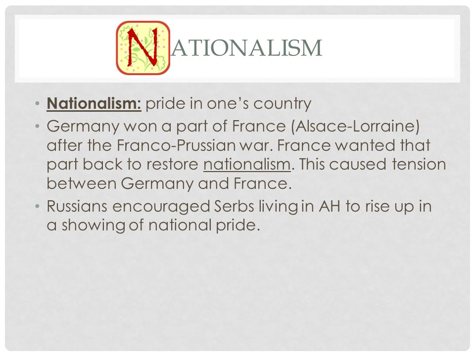 Nationalism Nationalism: pride in one's country
