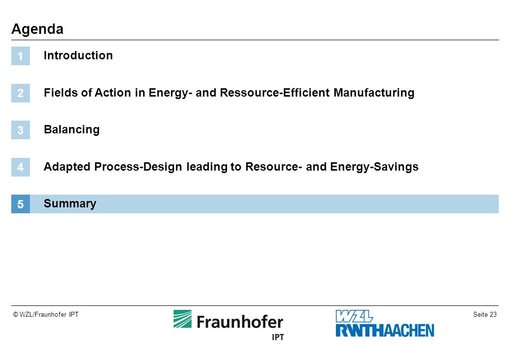 Agenda Introduction. 1. Fields of Action in Energy- and Ressource-Efficient Manufacturing. 2. Balancing.