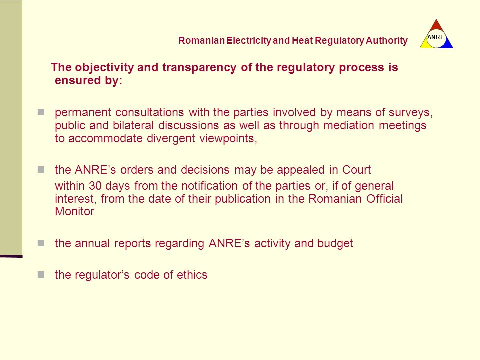 The objectivity and transparency of the regulatory process is ensured by: