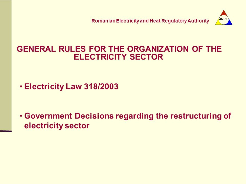 GENERAL RULES FOR THE ORGANIZATION OF THE ELECTRICITY SECTOR
