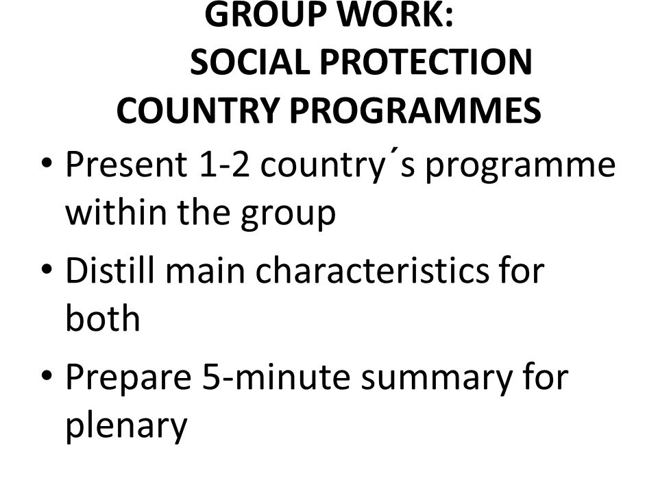 GROUP WORK: SOCIAL PROTECTION COUNTRY PROGRAMMES
