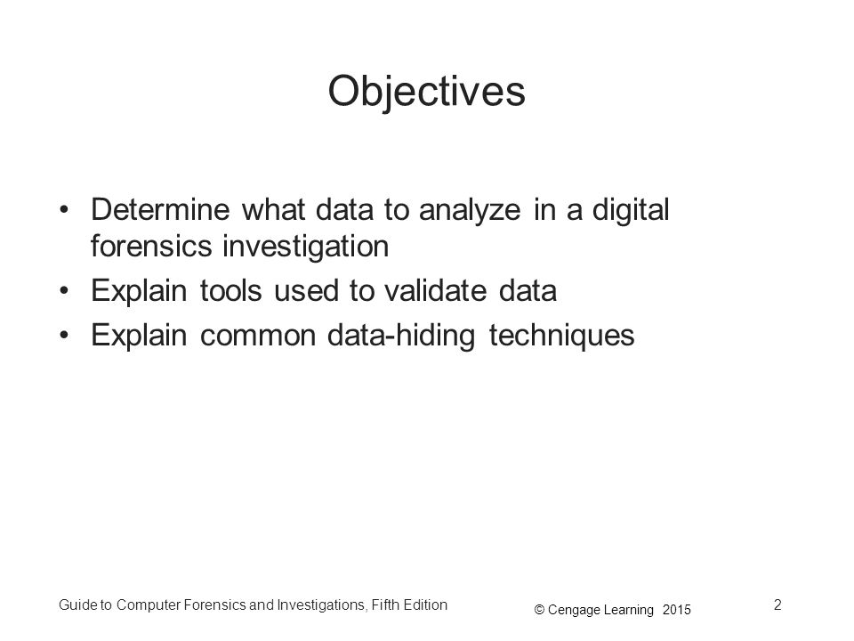 Objectives Determine What Data To Analyze In A Digital Forensics  Investigation. Explain Tools Used To