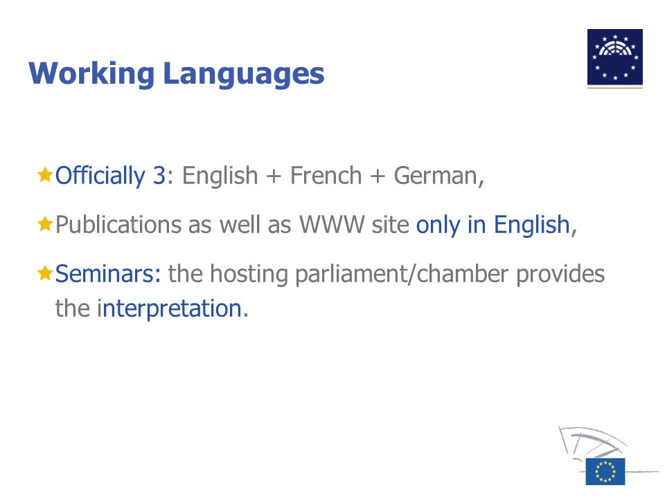 Working Languages Officially 3: English + French + German,